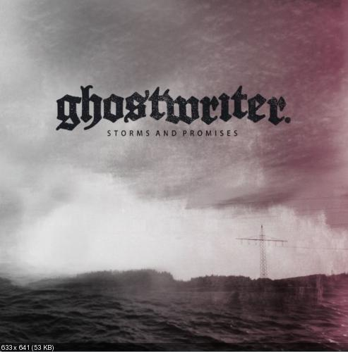Ghostwriter - Storms And Promises (2012)
